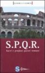 SPQR Sacri e profani questi romani